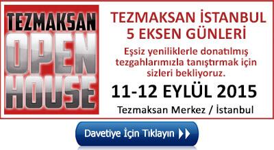 Tezmaksan İstanbul 5 Eksen Günleri Open House 11-12 Eylül 2015 ücretsiz davetiye
