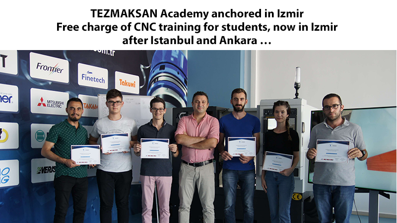 TEZMAKSAN Academy anchored in Izmir Free charge of CNC training for students, now in Izmir after Istanbul and Ankara