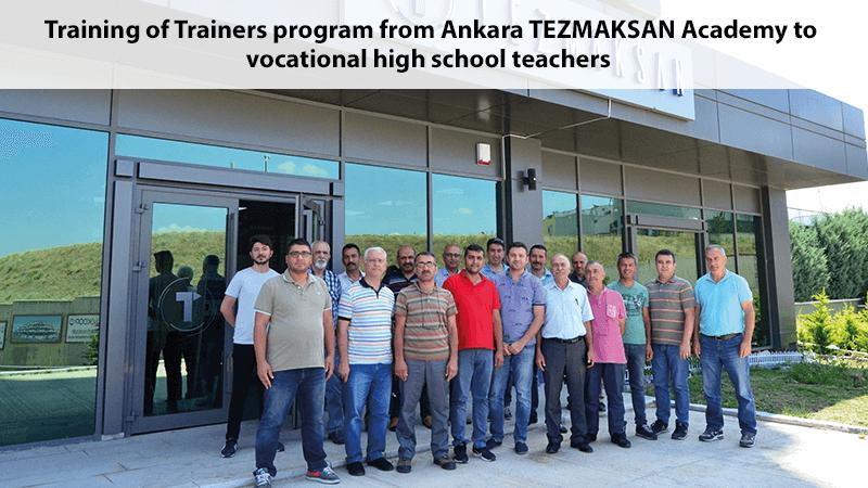 Training of Trainers program from Ankara TEZMAKSAN Academy to vocational high school teachers