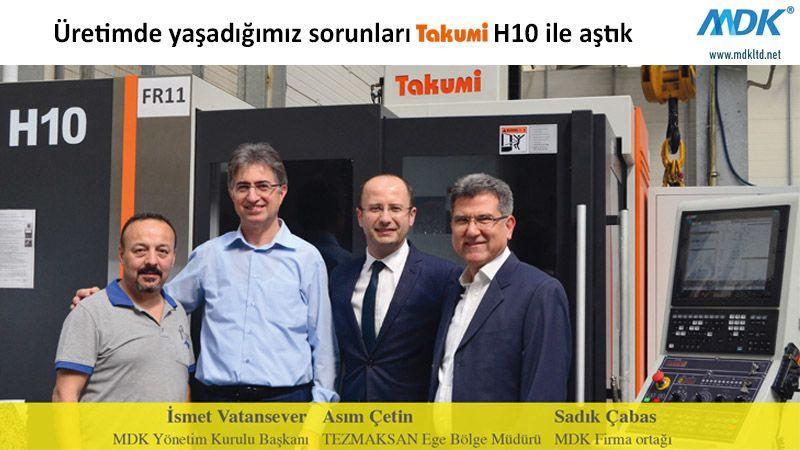 Üretimde yaşadığımız sorunları Takumi H10 ile aştık